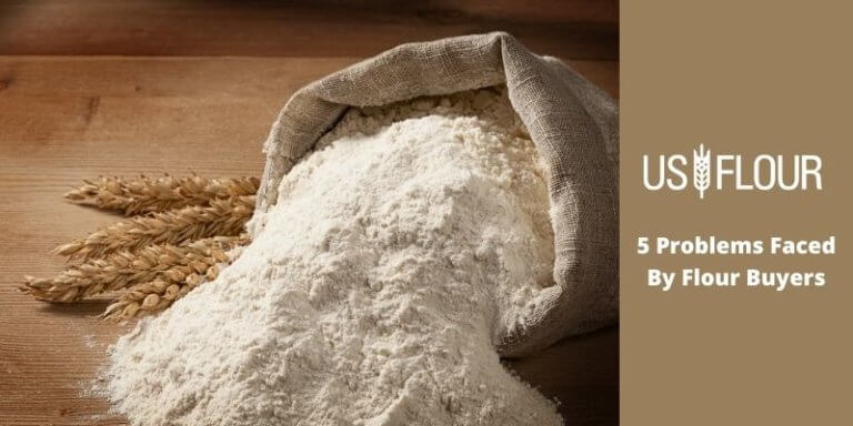 5 Problems Faced By Flour Buyers